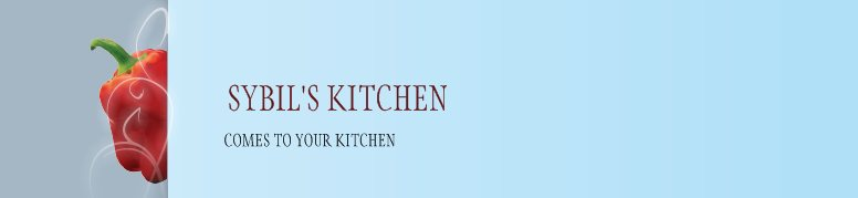 SYBIL'S KITCHEN - COMES TO YOUR KITCHEN